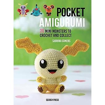 Pocket Amigurumi - 20 Mini monstre til Hæklet og indsamle af Sabrina