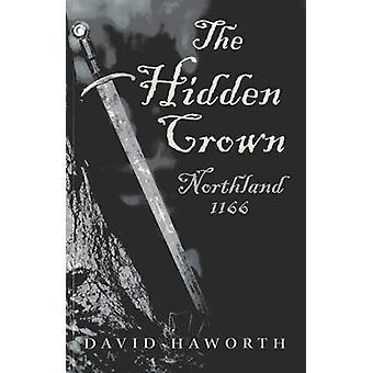 Den dolda Crown - Northland - 1166 av David Haworth - 9781782791973 B