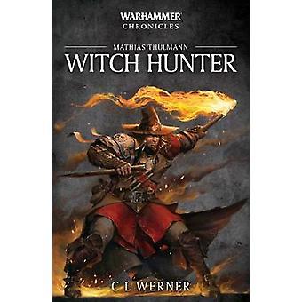 Witch Hunter - la trilogie de Thulmann Mathias de Witch Hunter - le Mathi