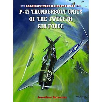 وحدات الصاعقة P-47 القوة الجوية الثانية عشرة حسب جوناثان بيرنشتاين