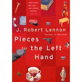 Stücke für die linke Hand von J. Robert Lennon - 9781862077409 Buch