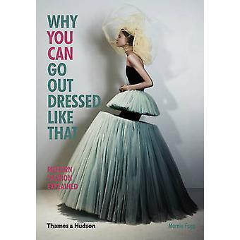 Warum gehst du, gekleidet wie die - moderne Mode von Mar erklärt