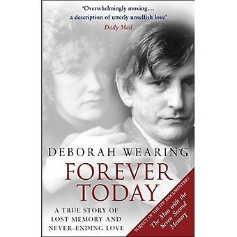 Forever aujourd'hui: Une histoire vraie de mémoire perdue et l'amour sans fin