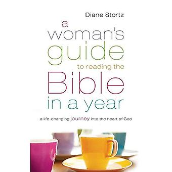 Guide de la femme à la lecture de la Bible en un an: un voyage au cœur de Dieu qui change la vie