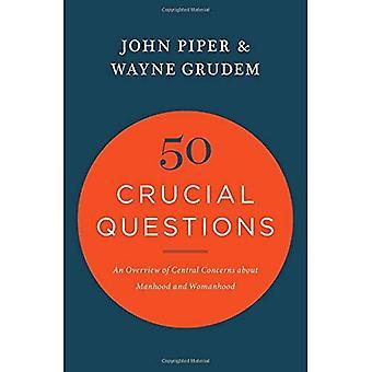 50 Questions cruciales: un aperçu des préoccupations centrales sur la virilité et la féminité