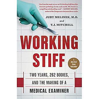 Travail Stiff: Deux ans, 262 corps et la réalisation d'un médecin légiste