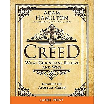 Creed [Large Print]: What Christians Believe and Why (Creed series)
