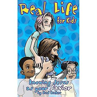 Real Life for Kids: Knowing Jesus As Your Savior (Real Life (Harrison House))