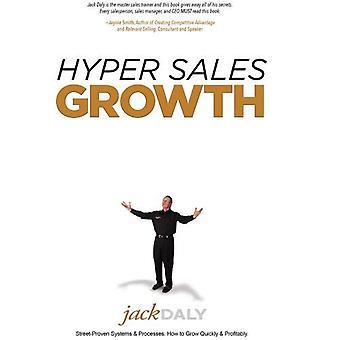 Hyper kasvu: Street-todistettu järjestelmien & prosesseja. Miten kasvaa nopeasti & kannattavasti.