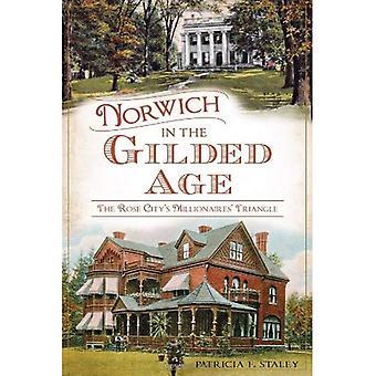 Norwich na idade dourada: triângulo dos milionários da cidade Rose