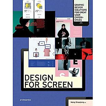 Design for Screen: Graphic Design Solutions for Great User Experiences (Hardback)