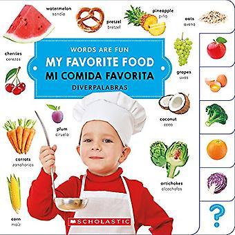 My Favorite Food/ Mi Comida Favorita (Words Are Fun/ Diverpalabras (Bilingual)) [Board book]