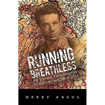 Running Breathless: An Untold True Story of WWII and the Holocaust