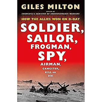 Soldaat, Sailor, Frogman, Spy, vliegenier, Gangster, Kill or Die: hoe de Bondgenoten Won op D-Day