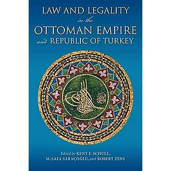 Ley y la legalidad en el Imperio otomano y la República de Turquía por Schull y Kent F