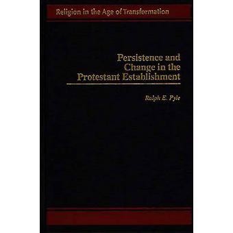 Persistentie en verandering in de protestantse inrichting door Pyle & Ralph E.