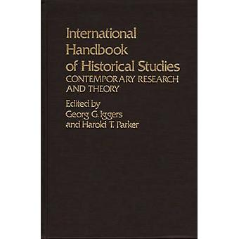 International Handbook of Historical Studies Contemporary Research and Theory by Iggers & Georg G.
