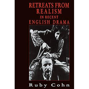 Retreats from Realism in Recent English Drama by Cohn & Ruby