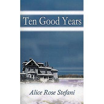 Ti gode år af Stefani & Alice Rose