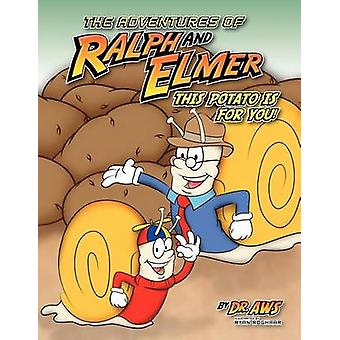 The Adventures Of Ralph and Elmer This Potato Is for you by Strickland & A. W. & Author