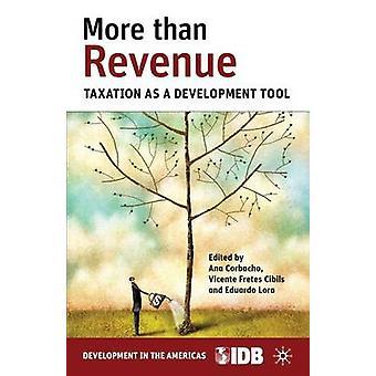 Mer än intäkterna beskattning som ett utvecklingsverktyg för av Corbacho & Ana