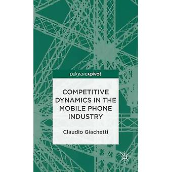 Concurrerende dynamiek in de mobiele telefoonindustrie door Giachetti & Claudio