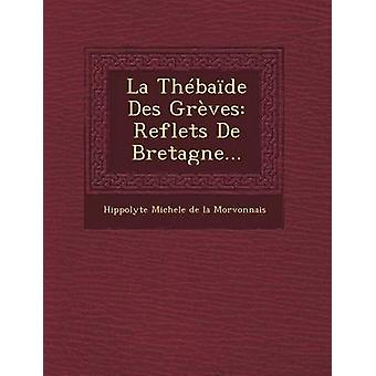 La Thbade Des Grves Reflets Nordstern... door Hippolyte Michele de la Morvonnais