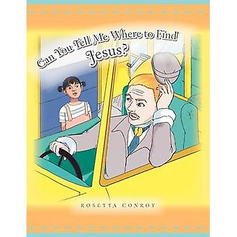 Can You Tell Me Where to Find Jesus by Conroy & Rosetta