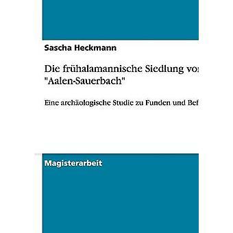 Die frhalamannische AalenSauerbach von Siedlung par Heckmann & Sascha