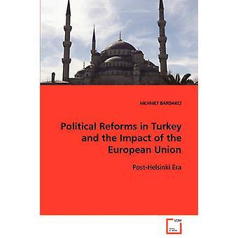 Riforme politiche in Turchia e l'impatto dell'Unione europea Era PostHelsinki da MEHMET & BARDAKCI