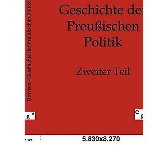 Geschichte der Preuischen Politik by Droysen & Johann Gustav
