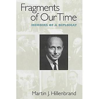 Fragmenten van onze tijd - de memoires van een diplomaat door Martin J. Hillenbrand