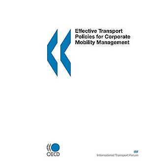 Effective Transport Policies for Corporate Mobility Management by OECD Publishing