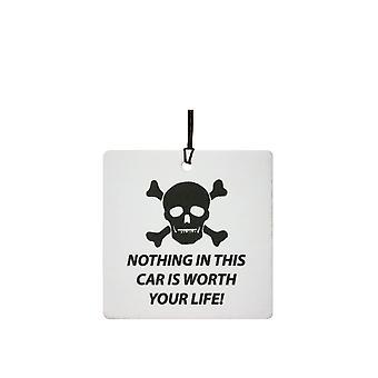 Nichts In diesem Auto lohnt sich Ihr Leben Auto-Lufterfrischer
