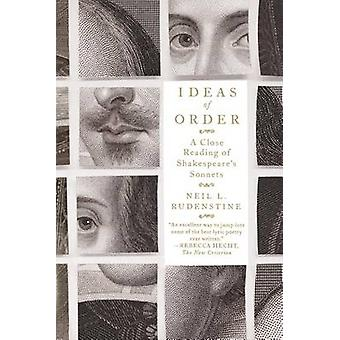 Ideas of Order - A Close Reading of Shakespeare's Sonnets by President