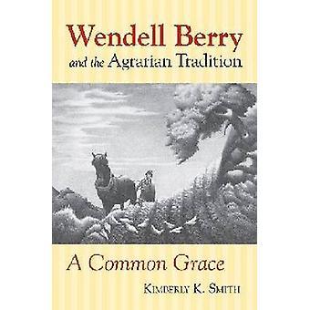 Wendell Berry og den agrare Tradition - en fælles nåde af Kimberly
