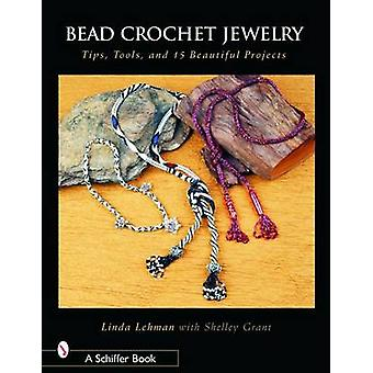 Bead Crochet Jewelry - Tools - Tips - and 15 Beautiful Projects by Lin