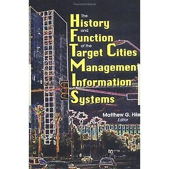 The History and Function of the Target Cities Management Information