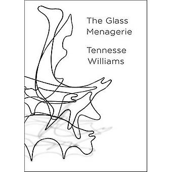 The Glass Menagerie (Deluxe centennial ed) by Tennessee Williams - To