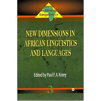 New Dimensions in African Linguistics and Languages - Trends in Africa