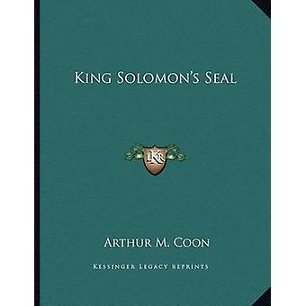 King Solomon's Seal by Arthur M Coon - 9781163013847 Book
