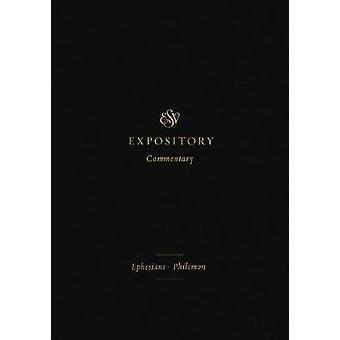 ESV Expository Commentary - Ephesians-Philemon by ESV Expository Comme