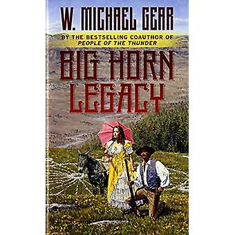 Big Horn Legacy by W Michael Gear - 9781432848422 Book