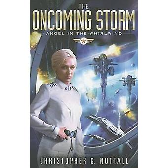 The Oncoming Storm by Christopher G. Nuttall - 9781503947085 Book