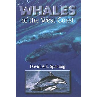 Whales of the West Coast by David A.E. Spalding - 9781550171990 Book