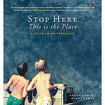 Stop Here - This is the Place by Susan Conley - Winky Lewis - 9781608
