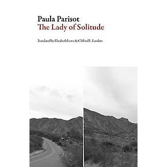 The Lady of Solitude by Paula Parisot - Elizabeth Lowe - Clifford E L