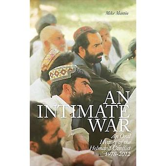 Een intieme oorlog-een mondelinge geschiedenis van de Helmand conflict-9781849043