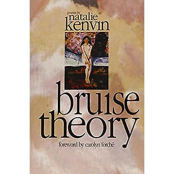 Bruise Theory by Natalie Kenvin - 9781880238202 Book