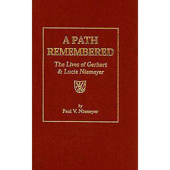 A Path Remembered by Paul V. Niemeyer - 9781932236798 Book